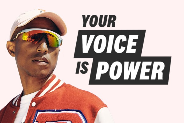 Pharrell Williams Your voice is Power